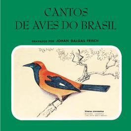Cantos De Aves Do Brasil - 2007 Johan Dalgas Frisch