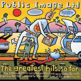 The Greatest Hits... So Far 2011 Public Image Limited