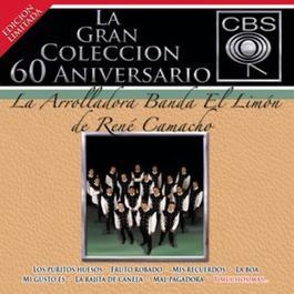 La Gran Coleccion Del 60 Aniversario CBS - La Arrolladora Banda El Limon De Rene Camacho 2008 La Arrolladora Banda El Limón De Rene Camacho