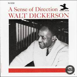 A Sense Of Direction 1991 Walt Dickerson