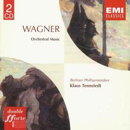 Wagner: Orchestral pieces from the Operas 2005 Berliner Philharmoniker