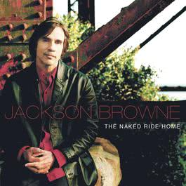 Don't You Want To Be There 2002 Jackson Browne