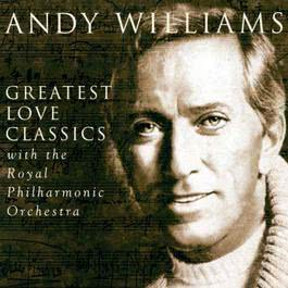 Greatest Love Classics 1999 Andy Williams