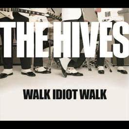 Walk Idiot Walk 2006 The Hives