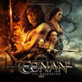 Conan The Barbarian 3D (Music From The Motion Picture) 2011 Tyler Bates