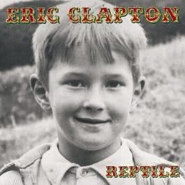 Reptile (Album Version) 2001 Eric Clapton