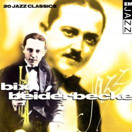 Bix Beiderbecke 20 Classic Tracks 2008 Bix Beiderbecke