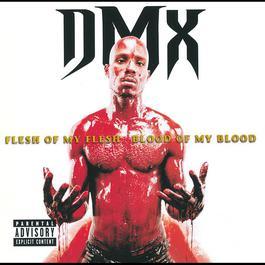 Flesh Of My Flesh, Blood Of My Blood 2014 DMX