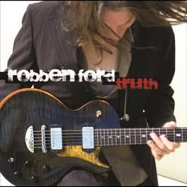 Truth 2007 Robben Ford