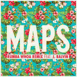 Maps (Rumba Whoa Remix) 2014 Various Artists