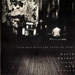 Each Man Kills The Thing He Loves 1989 Gavin Friday