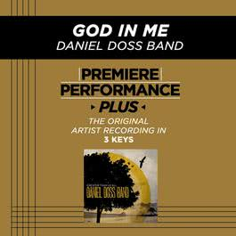 Premiere Performance Plus: God In Me 2009 Daniel Doss Band