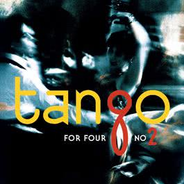 Tango for Four No. 2 2004 Tango for Four