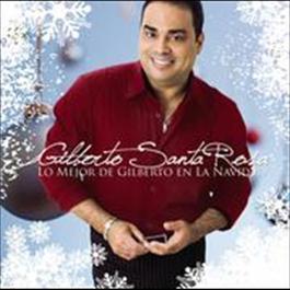 Lo Mejor De Gilberto En La Navidad 2009 Gilberto Santa Rosa