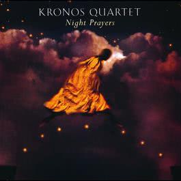Night Prayers 2005 Kronos Quartet