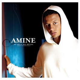 Au Delà Des Rêves 2005 Amine