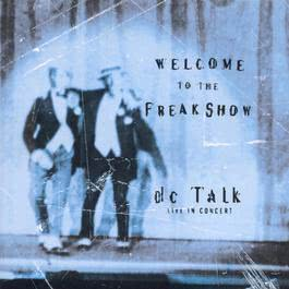 Welcome To The Freak Show Live 1997 Dc Talk