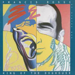King Of The Doghouse 2009 Francis Rossi