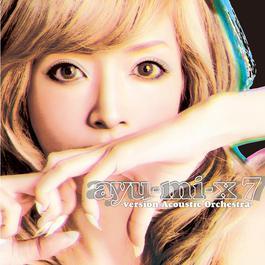 ayu-mi-x 7 -version Acoustic Orchestra- 2011 濱崎步