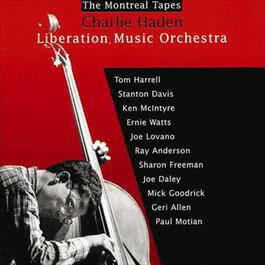 Liberation Music Orchestra: The Montreal Tapes 1999 Charlie Haden