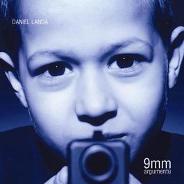 9 mm Argumentu 2006 Daniel Landa