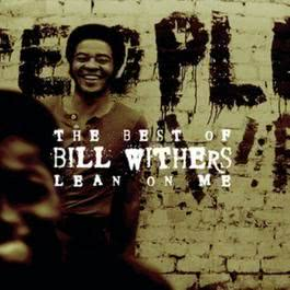The Best Of Bill Withers: Lean On Me 1994 Bill Withers