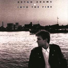 Into The Fire 1988 Bryan Adams