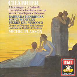 Chabrier: Vocal & Orchestral Works 2006 Barbara Hendricks