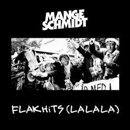 Flakhits (lalala) 2012 Mange Schmidt