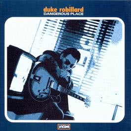 Dangerous Place 1997 Duke Robillard