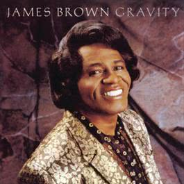 Gravity 2008 James Brown