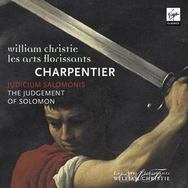 Charpentier: Judicium Salomonis 2006 William Christie