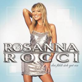 Das Fuehlt Sich Gut An 2004 Rosanna Rocci