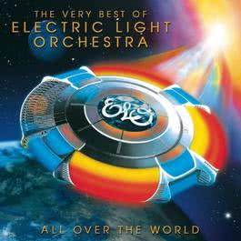 All Over The World: The Very Best Of ELO 2005 Electric Light Orchestra