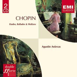 Chopin: Etudes/Ballades/Waltzes 1996 Agustin Anievas