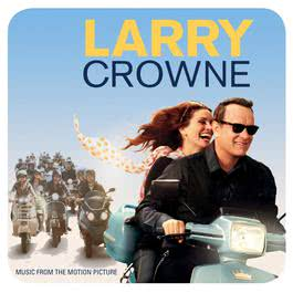 Larry Crowne: Music From The Motion Picture 2011 Various Artists
