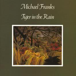 Tiger In The Rain 2011 Michael Franks