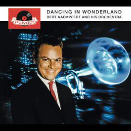 Dancing In Wonderland 1961 Bert Kaempfert And His Orchestra