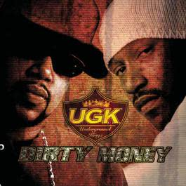 Dirty Money 2001 UGK