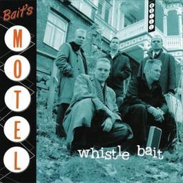 Bait's Motel 2010 Whistle Bait