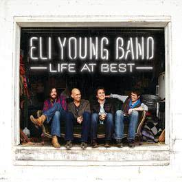 Life At Best 2011 Eli Young Band