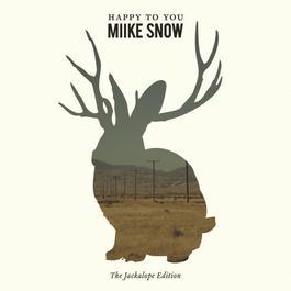 Happy to You Deluxe Version 2012 Miike Snow