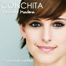 Tocando Madera EP 2010 Conchita