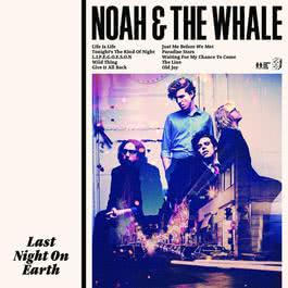 Last Night On Earth 2011 Noah And The Whale