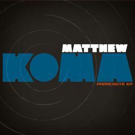 Parachute EP 2012 Matthew Koma