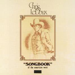 Songbook Of The American West 2006 Chris Ledoux