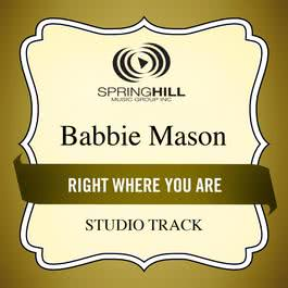 Right Where You Are 2005 Babbie Mason
