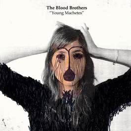 Young Machetes 2009 The Blood Brothers