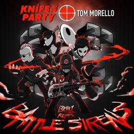 Battle Sirens (Brillz Remix) 2016 Tom Morello; Knife Party