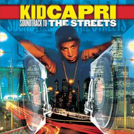 Soundtrack To The Streets 1998 Kid Capri
